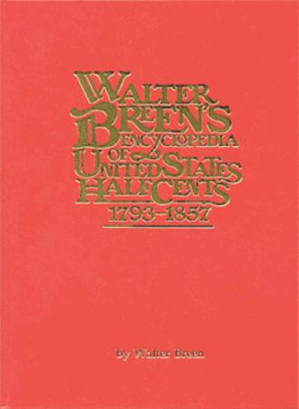 Walter Breen's Encyclopedia of United States Half Cents 1793-1857