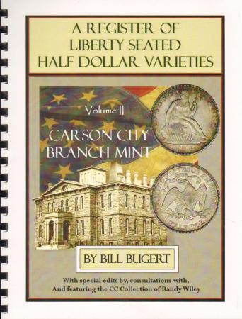 A Register of Seated Half Dollar Varieties Volume II -- Carson City Branch Mint