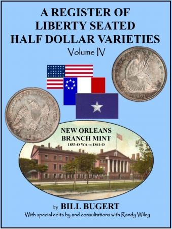 A Register of Seated Half Dollar Varieties Volume IV -- New Orleans Branch Mint 1853-O to 1861-O