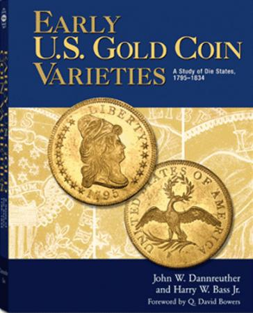 Early U.S. Gold Coin Varieties: A Study of Die States, 1795-1834