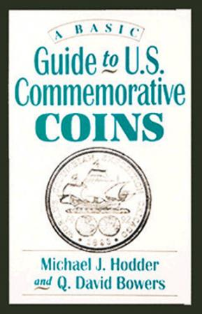 A Basic Guide to United States Commemorative Coins