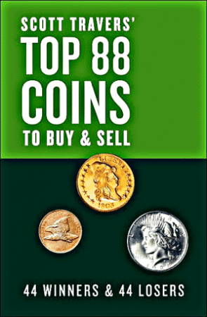 Scott Travers' Top 88 Coins to Buy and Sell - 44 Winners and 44 Losers