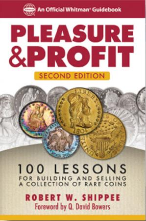 Pleasure and Profit: 100 Lessons for Building and Selling a Collection of Rare Coins