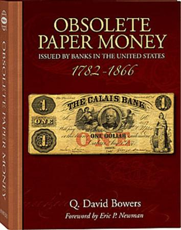 Obsolete Paper Money Issued by Banks in the United States 1782-1866