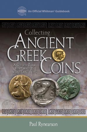 Collecting Ancient Greek Coins: An Action Guide Featuring 25 Significant Examples