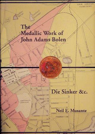 Medallic Works of John Adams Bolen