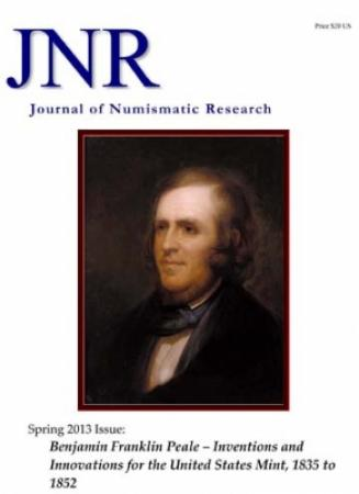 Journal of Numismatic Research -- Issue 2 -- Spring 2013 (Benjamin Franklin Peale)