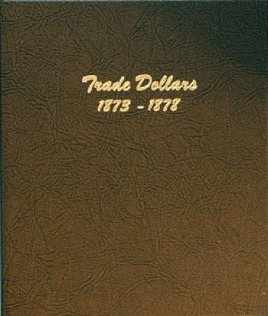 Dansco Album 6172: Trade Dollars, 1873-1878