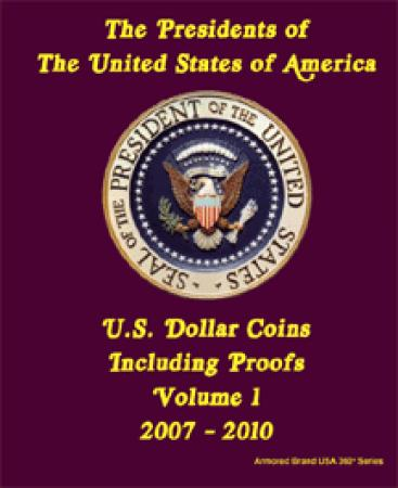 Armored Brand 360 Album Presidential Dollar PDS 2007-2010 Vol 1