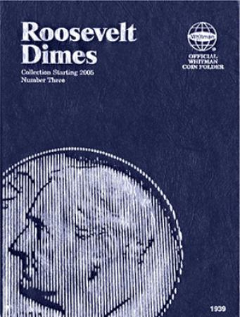 Whitman Folder 1939: Roosevelt Dimes No. 3, 2005-Date