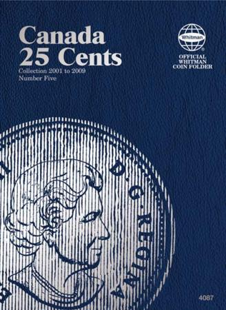 Whitman Folder 4087: Canadian 25 Cents Vol 5, 2001-2009