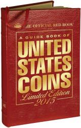 The Official Red Book: A Guide Book of United States Coins 2015 -- Leather Edition