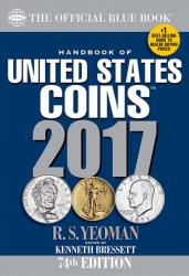 The Official Blue Book: A Guide Book of United States Coins 2017
