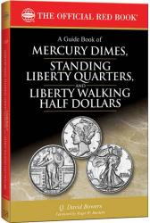 The Official Red Book: A Guide Book of Mercury Dimes, Standing Liberty Quarters and Liberty Walking Half Dollars