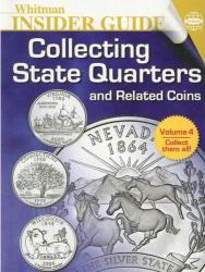 Whitman Insider Guide to Collecting State Quarters, Volume IV