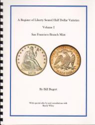 A Register of Seated Half Dollar Varieties Volume I -- San Francisco Branch Mint