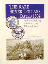 The Rare Silver Dollars Dated 1804 and the Exciting Adventures of Edmund Roberts
