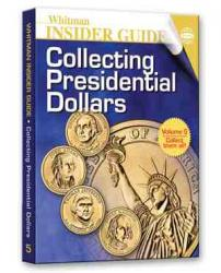 Whitman Insider Guide to Collecting Presidential Dollars, Volume V