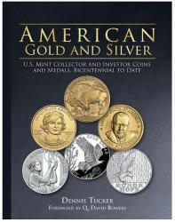 American Gold and Silver: U.S. Mint Collector and Investor Coins and Medals, Bicentennial to Date