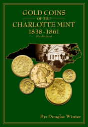 Gold Coins of the Charlotte Mint: 1838-1861