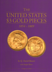 The United States $3 Gold Pieces: 1854-1889