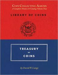 Coin Collecting Albums – A Complete History & Catalog: Volume Two, Library of Coins and Treasury of Coins