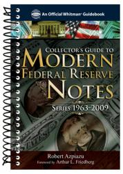 Collector's Guide to Modern Federal Reserve Notes