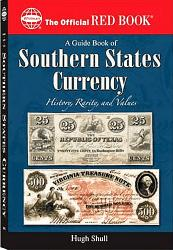 The Official Red Book: A Guide Book of Southern States Currency