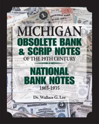 Michigan Obsolete Bank & Script Notes of the 19th Century - National Bank Notes 1863-1935