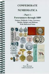 Confederate Numismatica, Part 1 : Forerunners Through 1889