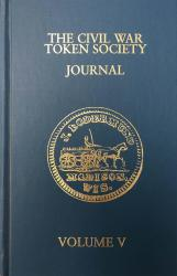 The Civil War Token Society Journal -- Volume V