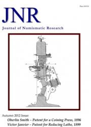 Journal of Numismatic Research -- Issue 1 -- Autumn 2012 (Smith and Janvier Patents)