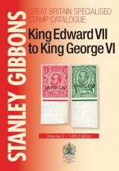 Stanley Gibbons Great Britain Specialised Stamp Catalogue: King Edward VII-George VI