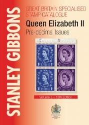 Stanley Gibbons Great Britain Specialised Stamp Catalogue: Queen Elizabeth II Pre-decimal Issues
