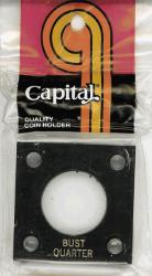 Capital Holder - Bust Quarter, 2x2