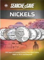 Whitman Search & Save: Nickels -- 150 Years of United States Five-Cent Coins, 1866 to 2016 and Beyond